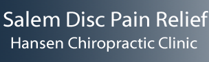 Hansen Chiropractic Clinic | Salem Disc Pain Relief Center